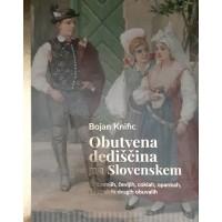 Obutvena dediščina na Slovenskem: O škornjih, čevljih, coklah, opankah, copatah in drugih obuvalih