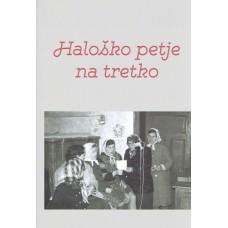 Haloško petje na tretko - monografija