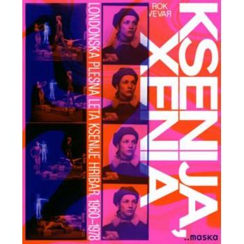 Ksenija, Xenia: Londonska plesna leta Ksenije Hribar, 1960–1978