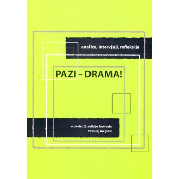 Pazi - drama! (analize, intervjuji, refleksija)