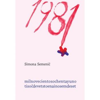 1981 - Mil novecientos ochenta y uno / Tisoč devetsto enainosemdeset