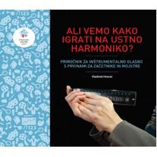 Ali vemo kako igrati na ustno harmoniko?